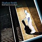 Stephen Smith Next Train To Nowhere