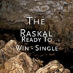 The Raskal Ready To Win - Single
