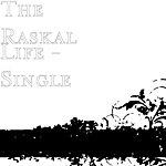 The Raskal Life - Single