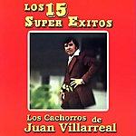 Los Cachorros De Juan Villarreal Los 15 Super Exitos