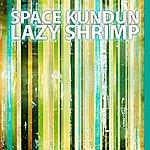 Space Kundun Lazy Shrimp