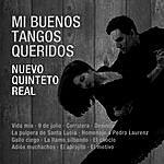 Nuevo Quinteto Real MI Buenos Tangos Querido