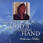 Catherine Miller Hold To God's Unchanging Hand
