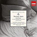 Thomas Adès Ades: Life Story