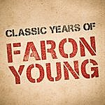 Faron Young Classic Years Of Faron Young
