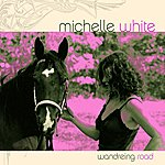 Michelle White Wandering Road