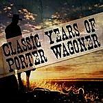 Porter Wagoner Classic Years Of Porter Wagoner