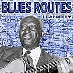 Leadbelly Blues Routes Leadbelly