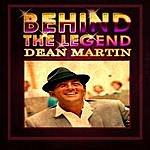 Dean Martin Behind The Legend - Dean Martin