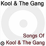 Kool & The Gang Songs Of Kool & The Gang