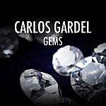 Carlos Gardel Carlos Gardel - Gems