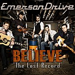 "Emerson Drive ""Believe"" The Lost Record"