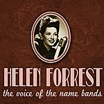 Helen Forrest Helen Forrest, The Voice Of The Name Bands