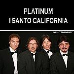 I Santo California Platinum