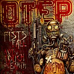 Otep Fists Fall / Not To Touch The Earth