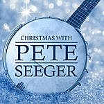 Pete Seeger Christmas With Pete Seeger