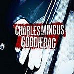 Charles Mingus Charles Mingus - Goodiebag