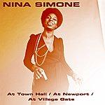 Nina Simone At Town Hall / At Newport / At Village Gate