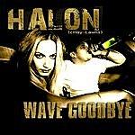 Halon Wave Goodbye