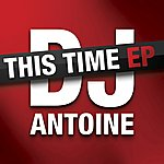 DJ Antoine This Time Ep