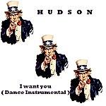 Hudson I Want You (Dance Instrumental) - Single