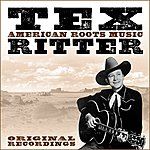 Tex Ritter American Roots Music (Remastered)