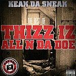 Keak Da Sneak The Best Of: Thizz Iz All N Da Doe