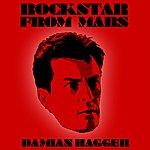 Damian Hagger Rockstar From Mars - Single