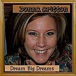 Donna Britton Dream Big Dreams