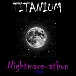 Titanium Nightmare-Athon - Single