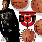 T. Dot Hit That Basketball - Single