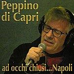 Peppino di Capri Ad Occhi Chiusi... Napoli