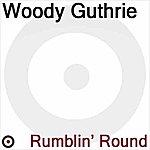 Woody Guthrie Ramblin' Round