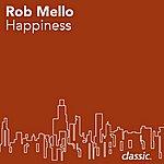 Rob Mello Happiness