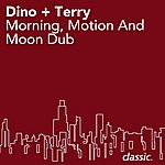 Dino & Terry Morning, Motion And Moon Dub