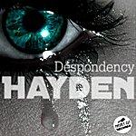 Hayden Despondency - Single