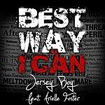 Jersey Boy Best Way I Can (Feat. Arielle Foster) - Single