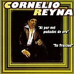 Cornelio Reyna Ni Por MIL Punados De Oro