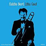 Eddie Bert Like Cool