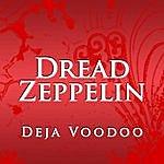 Dread Zeppelin Deja Voodoo