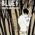 Blues Death & Taxes