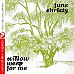 June Christy Willow Weep For Me (Remastered)