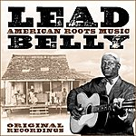 Leadbelly American Roots Music (Remastered)