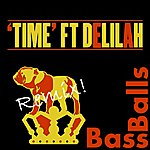 Chase & Status Time (Bassballs Remix) (Feat. Delilah) - Single