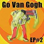 Go Van Gogh Ep #2