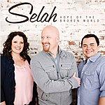 Selah Hope Of The Broken World (Single)