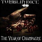 Tumblin Dice The Year Of Champagne - Single