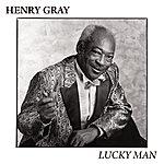Henry Gray Lucky Man