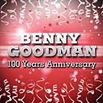 Benny Goodman Benny Goodman 100 Year Anniversary!