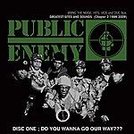 Public Enemy Do You Wanna Go Our Way ??? Vol.One